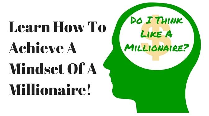 The Mindsets of Millionaires