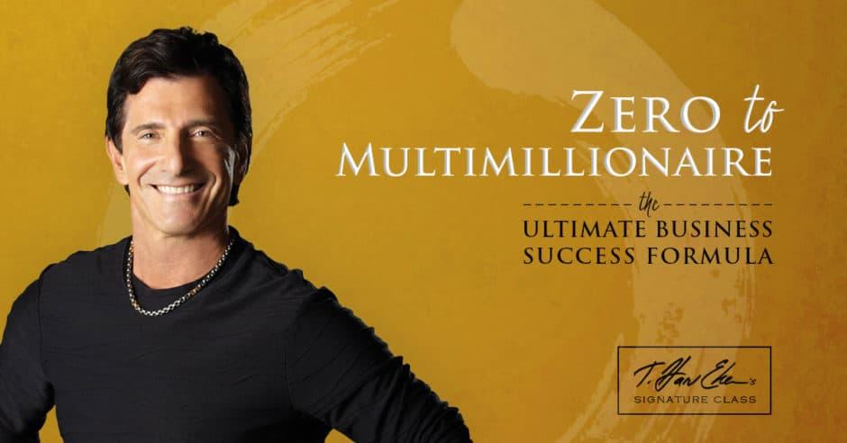 t harv eker zero to multi millionaire